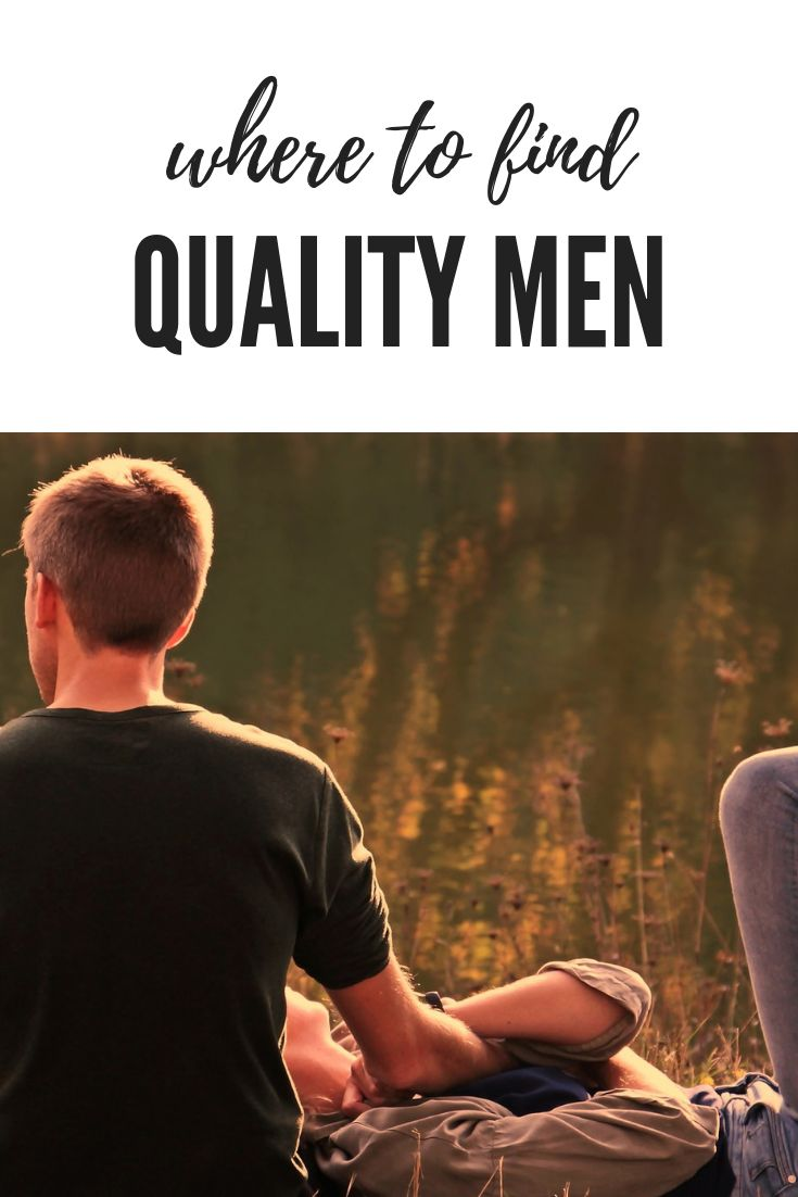 Where to Find Quality Men