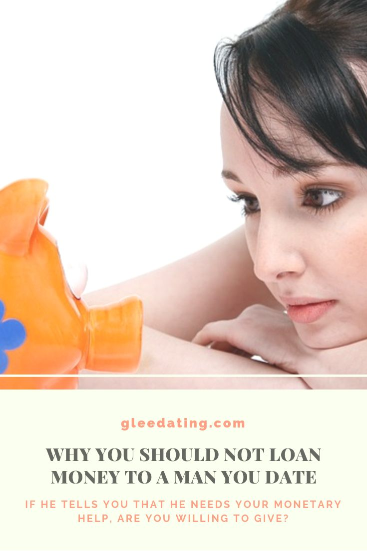 don´t loan money to a man you date