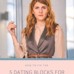 5 Dating Blocks for High Achieving Women + How to Fix Them