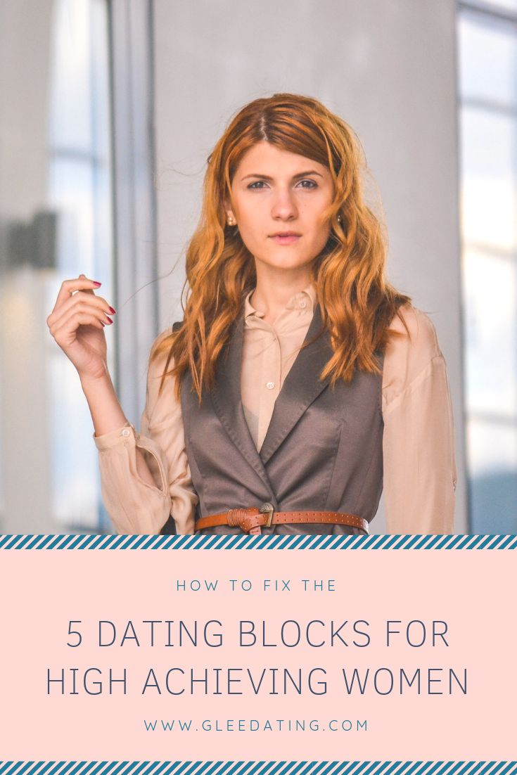 Dating Blocks for High Achieving Women