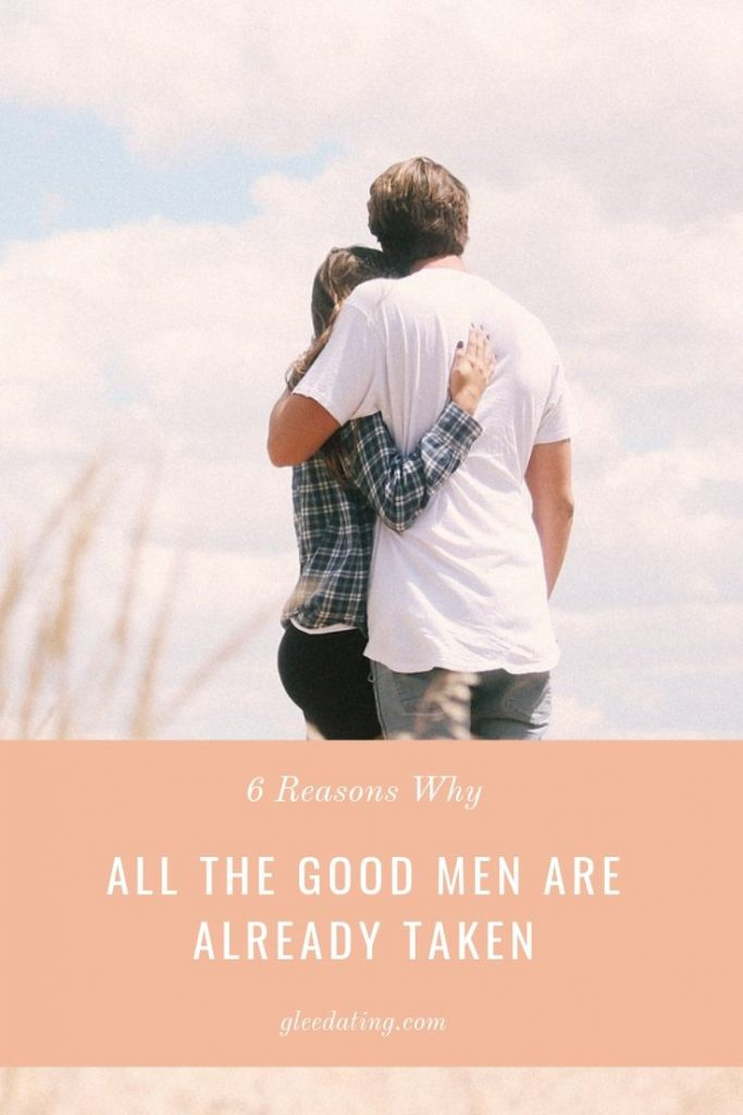 all the good men are already taken